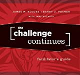 The Challenge Continues, James M. Kouzes and Barry Z. Posner, 047046237X