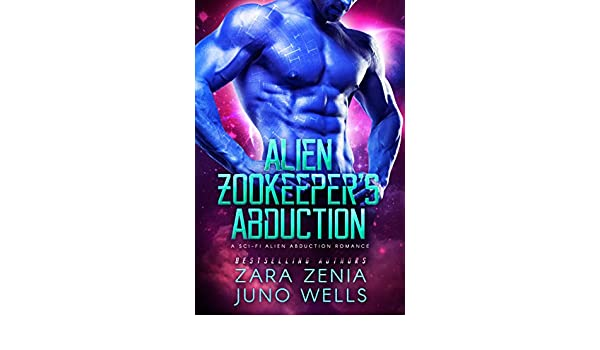 Alien Zookeepers Abduction: A Sci-Fi Alien Abduction Romance (English Edition) eBook: Zara Zenia, Juno Wells, Natasha Snow, Valorie Clifton: Amazon.es: ...