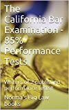 The California Bar Examination - 85% Performance Tests: Writers of 2 published performance tests! (e law book)