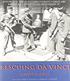 img - for Rescuing Da Vinci: Hitler and the Nazis Stole Europe's Great Art - America and Her Allies Recovered It by Edsel, Robert M. (2006) Hardcover book / textbook / text book