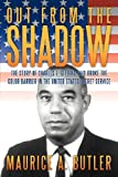 Out from the Shadow, Maurice A. Butler, 1479708313