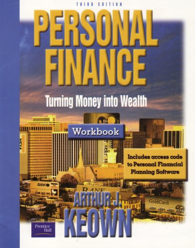 Personal Finance: Turning Money into Wealth, 3rd edition Workbook