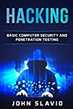 Hacking: Basic Computer Security and Penetration Testing (A Beginners? Guide to hacking, python programming, engineering and Arduino testing) (Volume 1)