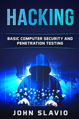 Hacking: Basic Computer Security and Penetration Testing (A Beginners? Guide to hacking, python programming, engineering