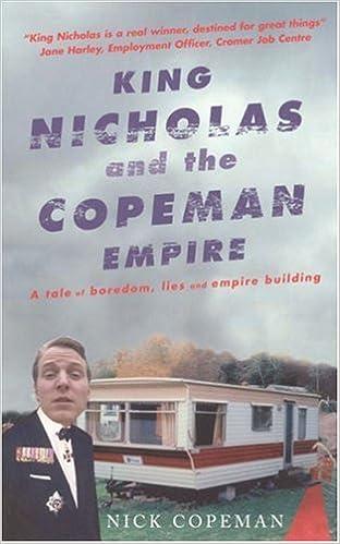 King Nicholas and the Copeman Empire: A Tale of Boredom,