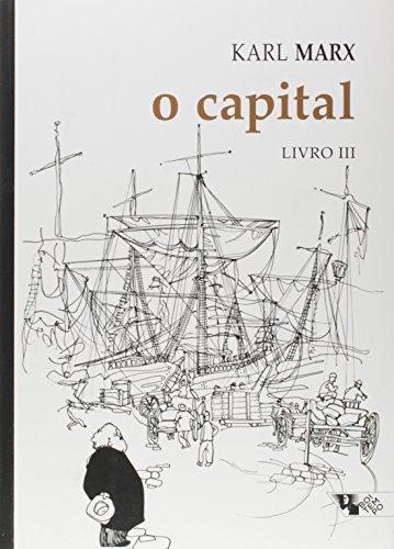O Capital. Crítica da Economia Política. O Processo Global da Produção Capitalista - Livro III