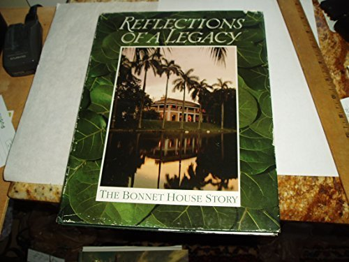 Reflections of a Legacy: The Bonnet House Story by Jayne Rice (1989-01-03)
