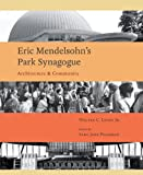 img - for Eric Mendelsohn's Park Synagoue: Architecture and Community (Sacred Landmarks) by Walter C. Leedy Jr. (2012-01-13) book / textbook / text book