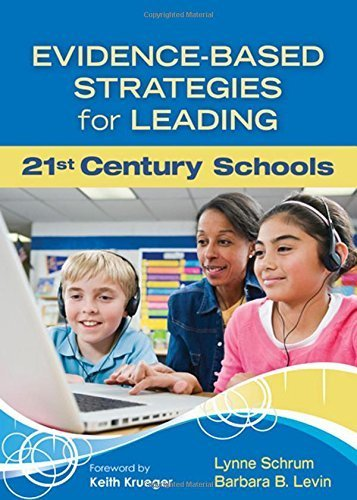 Evidence-Based Strategies for Leading 21st Century Schools by Schrum, Lynne R., Levin, Barbara B. (2012) Paperback