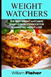 #10: Weight Watchers: The Best Weight Watchers Smart Points Cookbook For Guaranteed Weight Loss