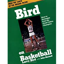 Bird On Basketball: How-to Strategies From The Great Celtics Champion