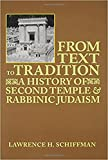 From Text to Tradition, a History of Judaism in Second Temple and Rabbinic Times: A History of Second Temple and…