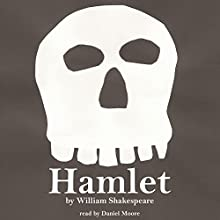 William Shakespeare's Hamlet Audiobook by William Shakespeare Narrated by Daniel Moore