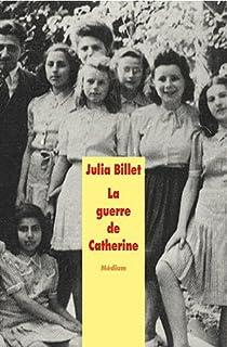 La guerre de Catherine par Julia Billet