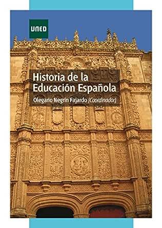 HISTORIA DE LA EDUCACIÓN ESPAÑOLA eBook: Negrín Fajardo, Olegario: Amazon.es: Tienda Kindle