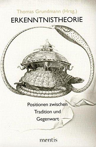 erkenntnistheorie-positionen-zwischen-tradition-und-gegenwart