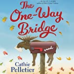 The One-Way Bridge | Cathie Pelletier