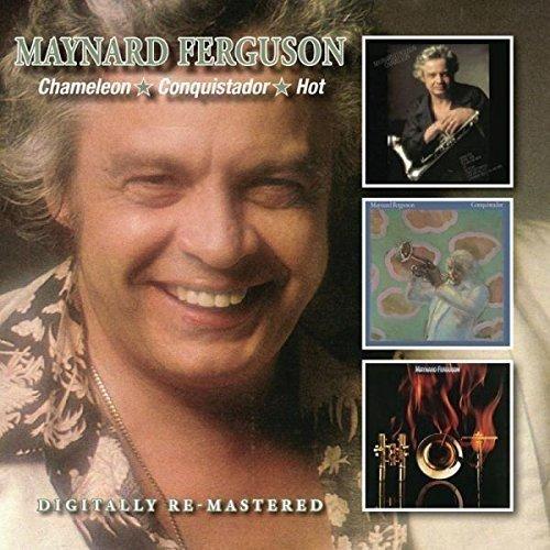 - Chameleon/Conquistador/Hot /  Maynard Ferguson