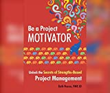 #10: Be a Project Motivator: Unlock the Secrets of Strengths-Based Project Management