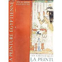 Les Chefs-D'Oeuvre De La Peinture Egyptienne
