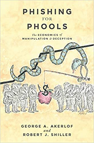 Phishing for Phools: The Economics of Manipulation and ...
