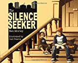 The Silence Seeker, Ben Morley, 184853003X