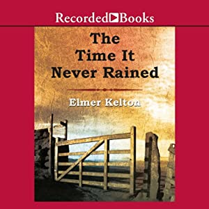 The Time It Never Rained Audiobook
