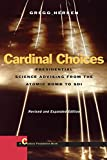 img - for Cardinal Choices: Presidential Science Advising from the Atomic Bomb to SDI. Revised and Expanded Edition (Stanford Nuclear Age Series) book / textbook / text book