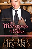 The Marquess of Cake, Heather Hiestand, 1601831293
