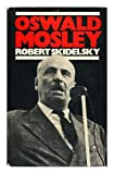 Oswald Mosley, Robert Skidelsky, 0030865808