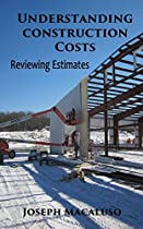 Understanding Construction Costs: How to Review Estimates
