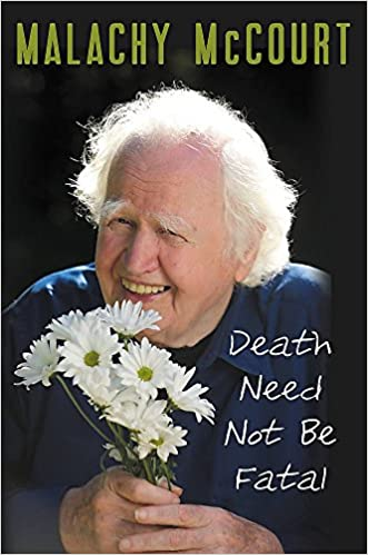 Death Need Not Be Fatal: Malachy McCourt, Brian McDonald