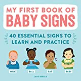 My First Book of Baby Signs: 40 Essential Signs to