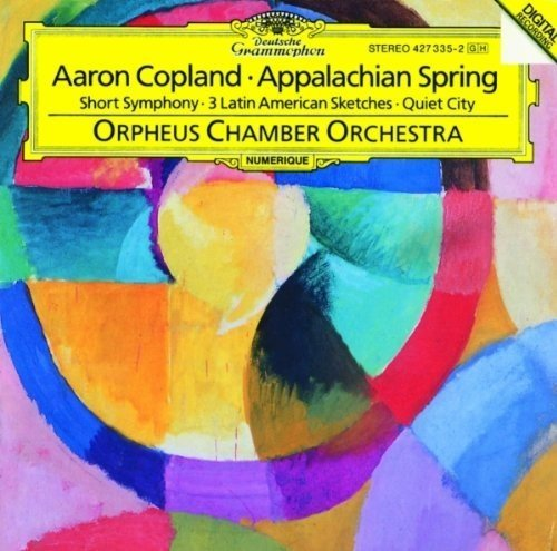 Copland: Appalachian Spring (Suite); Short Symphony (Symphony No. 2); Quiet City; Three Latin American -