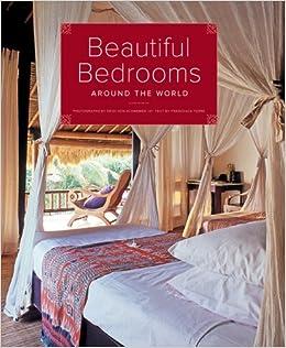 Beautiful Bedrooms Around The World: Deidi Von Schaewen, Francesca Torre:  9781584797258: Amazon.com: Books