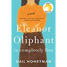 Eleanor Oliphant Is Completely Fine: A Novel