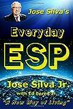 Jose Silva's Everyday Esp: A New Way of Living