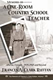 Memoirs of a One-Room Country School Teacher, Frances A. Clark Ruttan, 1491000023