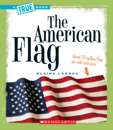 The American Flag (True Books: American History (Paperback))