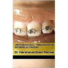 ORTHODONTICS - PERIODONTICS INTERRELATIONSHIP: Dr Harshavardhan Patwal