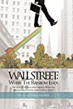 img - for Wall Street: Where the Rainbow Ends: The Story of the Man from Crisfield, Maryland, Who Introduced Stock Charts to Wall Street book / textbook / text book