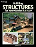 Building Structures for Your Garden Railway (Garden Railways Books) by Verducci, Jack published by Kambach Books (2010)