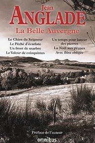 La Belle Auvergne - N.ed - par Jean Anglade