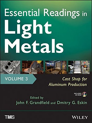 Essential Readings in Light Metals, Cast Shop for Aluminum Production (Volume 3)