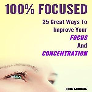 100% Focused Audiobook