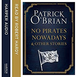 No Pirates Nowadays and Other Stories: Three Nautical Tales