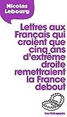 Lettre aux Français qui croient que 5 ans d'extrême droite remettraient la France debout par Lebourg