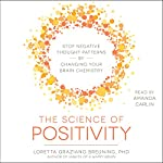 The Science of Positivity | Loretta Graziano Breuning