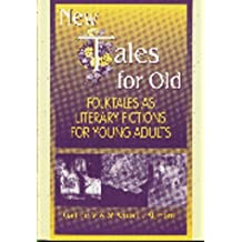 New Tales for Old: Folktales As Literary Fictions for Young Adults by Anna E. Altmann (1999-10-15)