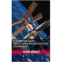 L'athénologie : Récit sur les influences cosmiques (French Edition)